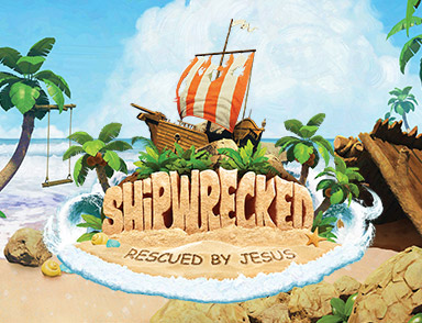 "Vacation Bible School - Shipwrecked: ""Rescued by Jesus"""